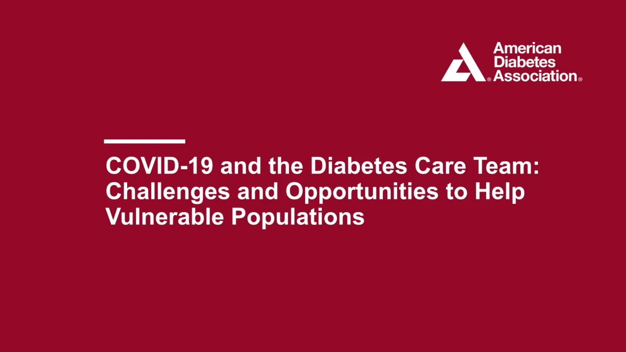 COVID-19 and the Diabetes Care Team - Challenges and Opportunities to Help Vulnerable Populations